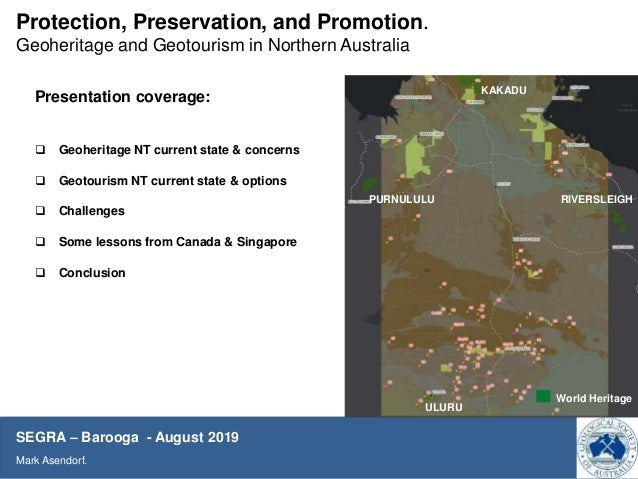 Protection, Preservation and Promotion: geo-heritage and geotourism opportunity in Northern Australia by Mark Asendorf Slide 2