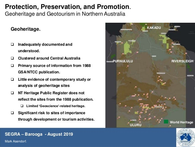 Protection, Preservation and Promotion: geo-heritage and geotourism opportunity in Northern Australia by Mark Asendorf Slide 3