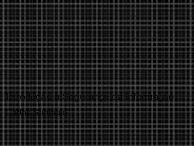 Introdução a Segurança da Informação Carlos Sampaio