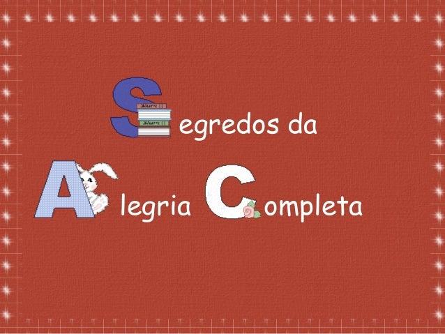 Formatação de Luana Rodrigues em 02.09.03 – luannarj@uol.com.br egredos da legria ompleta