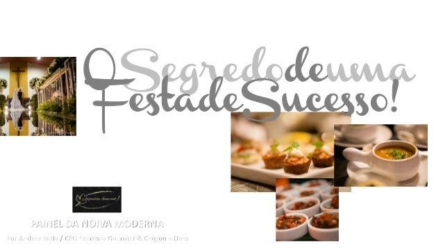 OSegredodeuma FestadeSucesso! PAINEL DA NOIVA MODERNA Por Andrea Maia / CEO Expresso Gourmet & Chegou a Hora