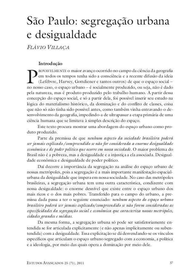 São Paulo: segregação urbanae desigualdadeFlávio Villaça      IntroduçãoP      rovavelmente o maior avanço ocorrido no cam...
