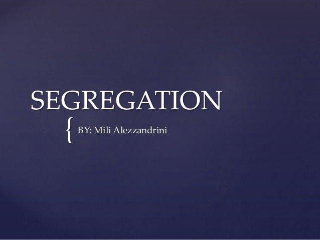 { SEGREGATION BY: Mili Alezzandrini