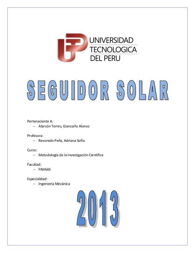 Perteneciente A:   − Alarcón Torres, Giancarlo AlonsoProfesora:   − Revoredo Peña, Adriana SofíaCurso:   − Metodología de ...