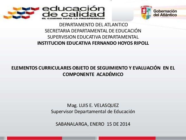 DEPARTAMENTO DEL ATLANTICO SECRETARIA DEPARTAMENTAL DE EDUCACIÓN SUPERVISION EDUCATIVA DEPARTAMENTAL INSTITUCION EDUCATIVA...