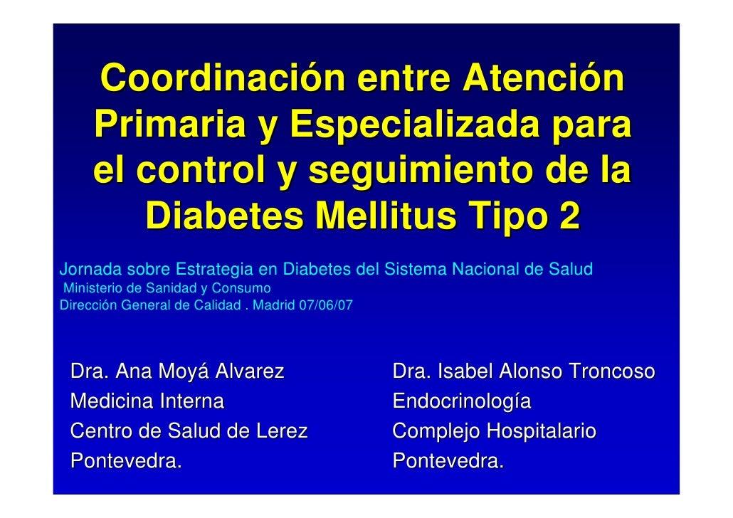 Coordinación entre Atención      Primaria y Especializada para      el control y seguimiento de la         Diabetes Mellit...