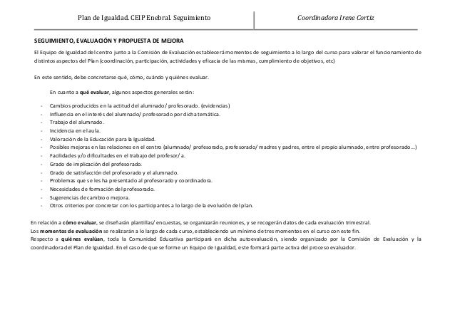 Plan de Igualdad. CEIP Enebral. Seguimiento Coordinadora Irene Cortiz SEGUIMIENTO, EVALUACIÓN Y PROPUESTA DE MEJORA El Equ...