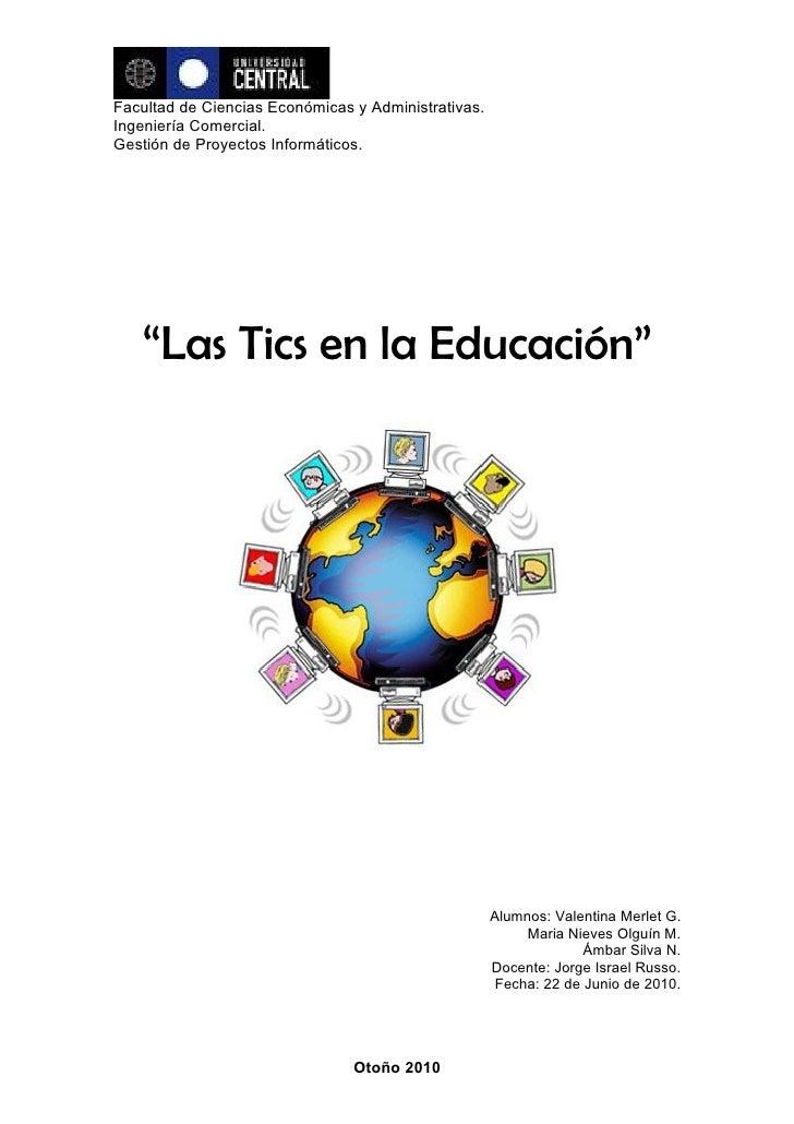"""Facultad de Ciencias Económicas y Administrativas. Ingeniería Comercial. Gestión de Proyectos Informáticos.        """"Las Ti..."""