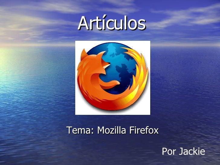 Artículos Tema: Mozilla Firefox Por Jackie