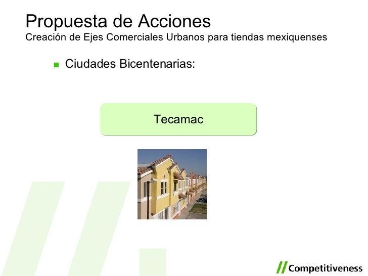 <ul><li>Ciudades Bicentenarias: </li></ul>Propuesta de Acciones Creación de Ejes Comerciales Urbanos para tiendas mexiquen...