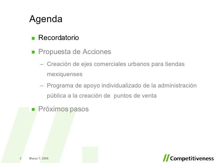 Agenda <ul><li>Recordatorio </li></ul><ul><li>Propuesta de Acciones </li></ul><ul><ul><li>Creación de ejes comerciales urb...