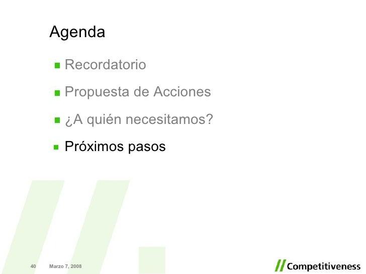 Agenda <ul><li>Recordatorio </li></ul><ul><li>Propuesta de Acciones </li></ul><ul><li>¿A quién necesitamos?  </li></ul><ul...