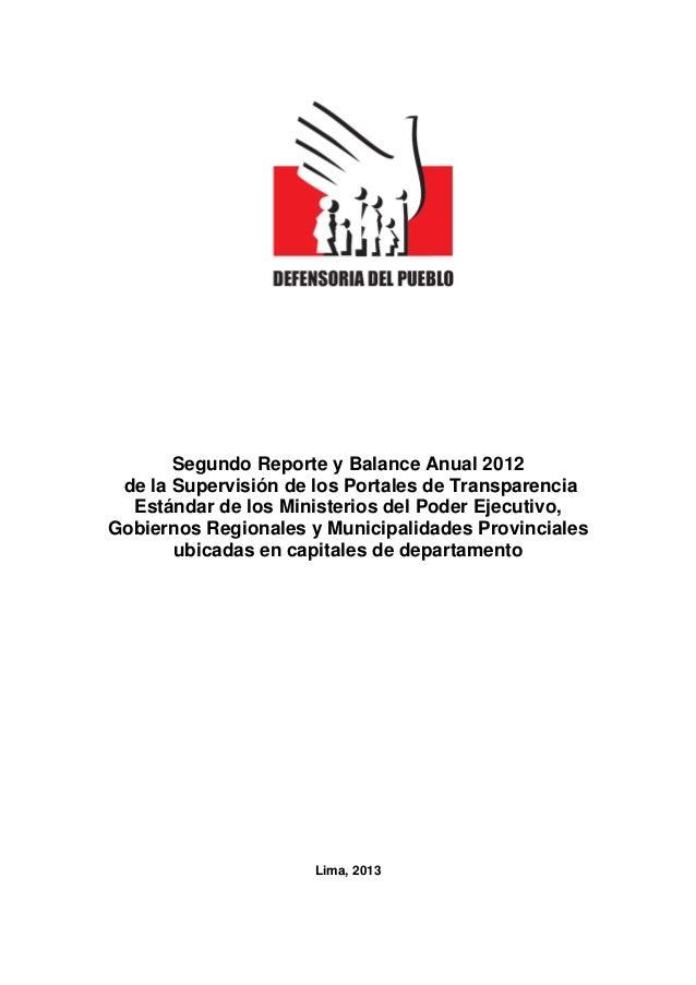 Segundo Reporte y Balance Anual 2012de la Supervisión de los Portales de TransparenciaEstándar de los Ministerios del Pode...