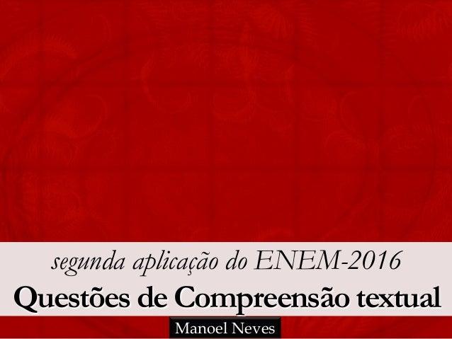 segunda aplicação do ENEM-2016 Questões de Compreensão textual Manoel Neves