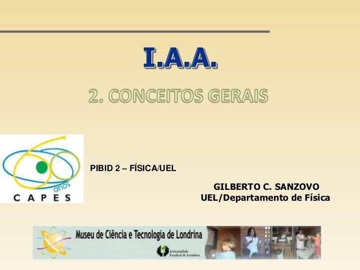PIBID 2 – FÍSICA/UEL                         GILBERTO C. SANZOVO                       UEL/Departamento de Física