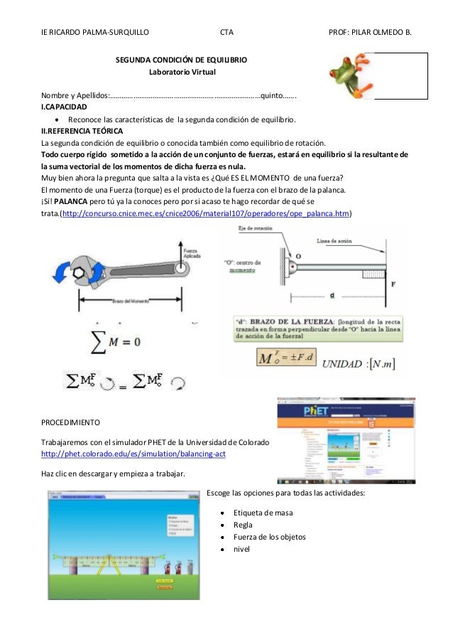 IE RICARDO PALMA-SURQUILLO CTA PROF: PILAR OLMEDO B. SEGUNDA CONDICIÓN DE EQUILIBRIO Laboratorio Virtual Nombre y Apellido...