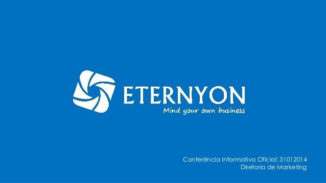 Conferência Informativa Oficial: 31012014 Diretoria de Marketing
