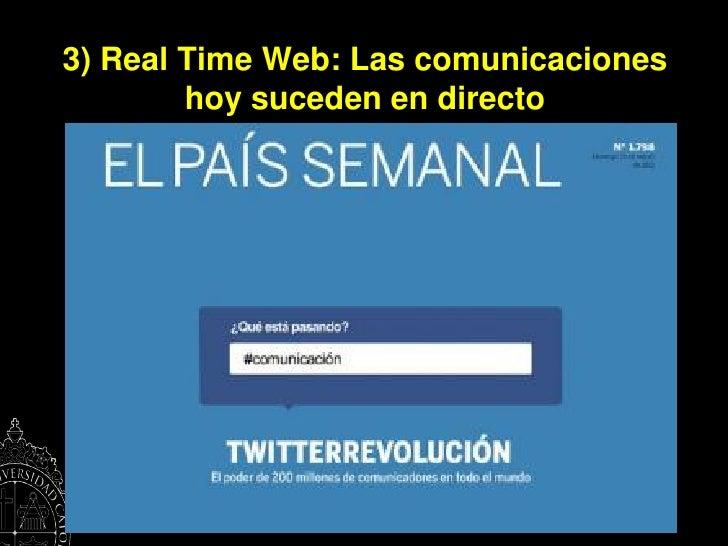 3) Real Time Web: Las comunicaciones        hoy suceden en directo