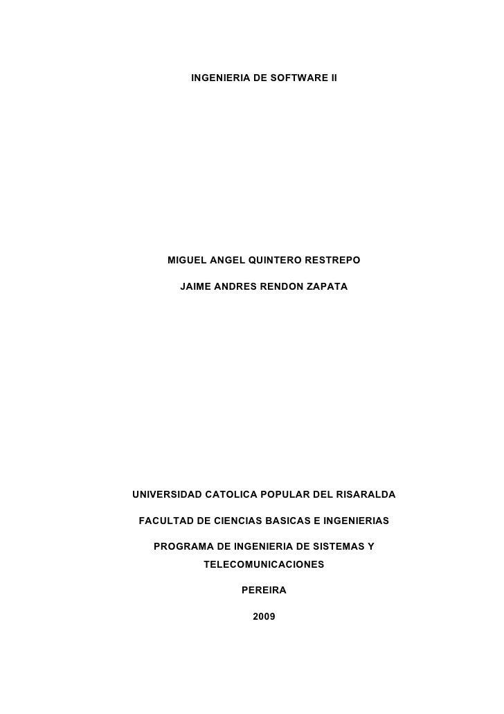 INGENIERIA DE SOFTWARE II          MIGUEL ANGEL QUINTERO RESTREPO         JAIME ANDRES RENDON ZAPATA     UNIVERSIDAD CATOL...