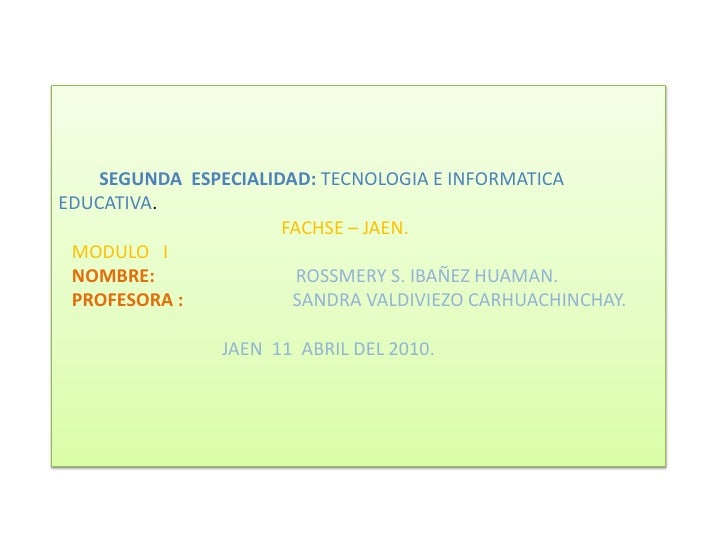 SEGUNDA  ESPECIALIDAD: TECNOLOGIA E INFORMATICA  EDUCATIVA.                                                FACHSE...