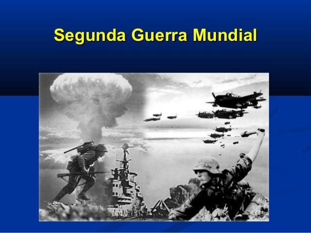 Segunda Guerra MundialSegunda Guerra Mundial