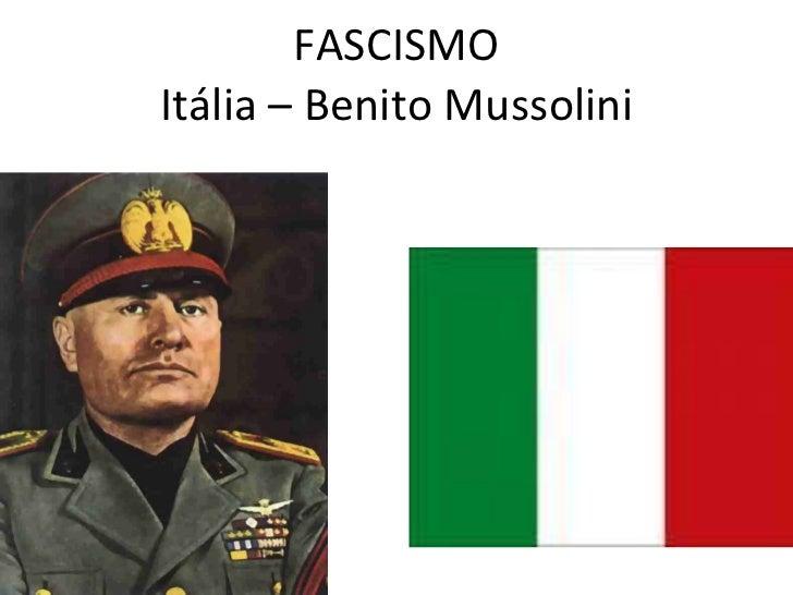 FASCISMO Itália – Benito Mussolini
