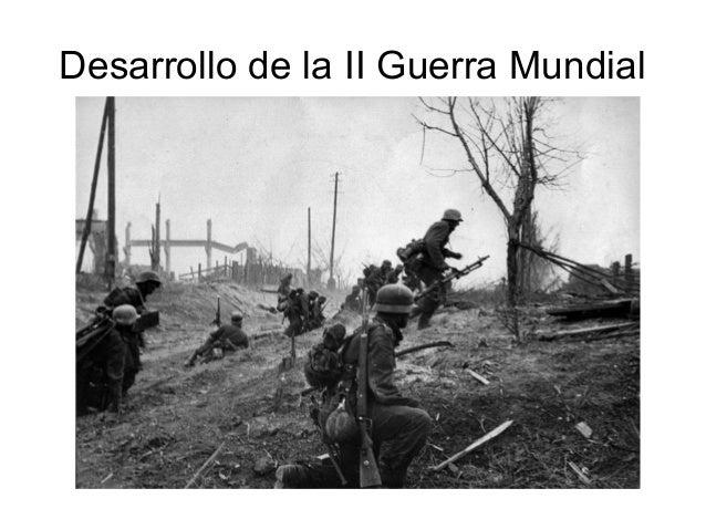 Desarrollo de la II Guerra Mundial
