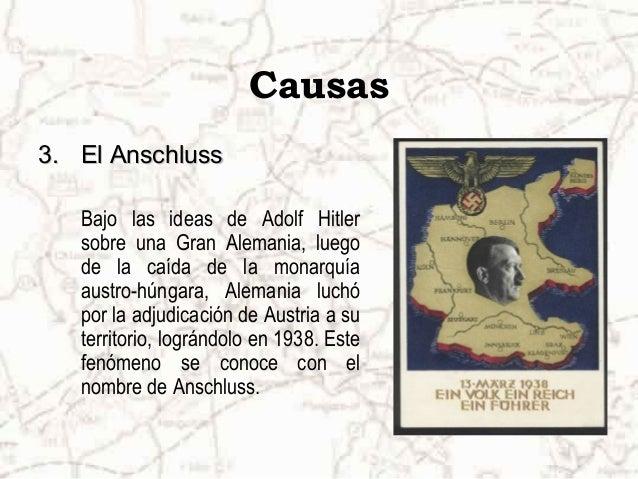 Causas 4.4. La anexión de ChecoslovaquiaLa anexión de Checoslovaquia Resuelta la cuestión de Austria el objetivo más inmed...