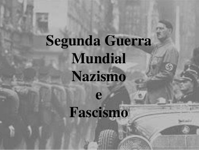 Segunda Guerra  Mundial  Nazismo  e  Fascismo