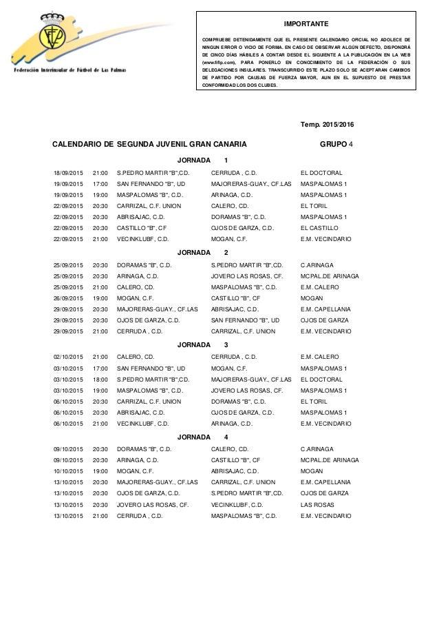 "Temp. 2015/2016 CALENDARIO DE SEGUNDA JUVENIL GRAN CANARIA GRUPO 4 JORNADA 1 18/09/2015 21:00 S.PEDRO MARTIR ""B"",CD. CERRU..."