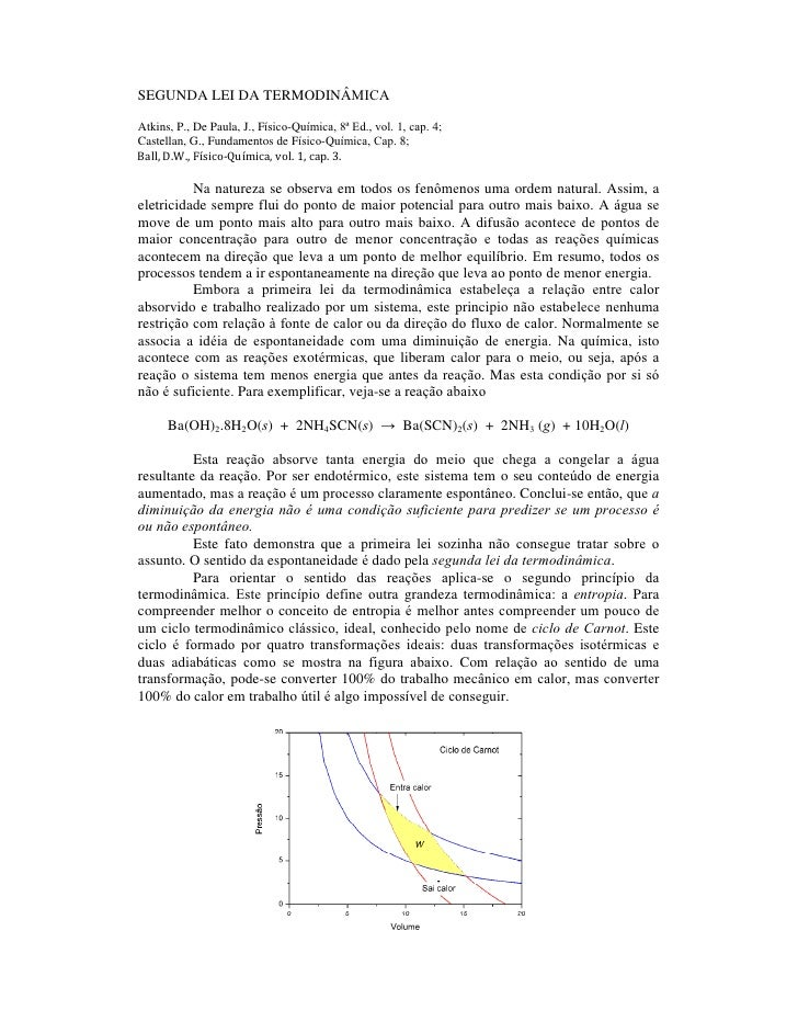 SEGUNDA LEI DA TERMODINÂMICA  Atkins, P., De Paula, J., Físico-Química, 8ª Ed., vol. 1, cap. 4; Castellan, G., Fundamentos...