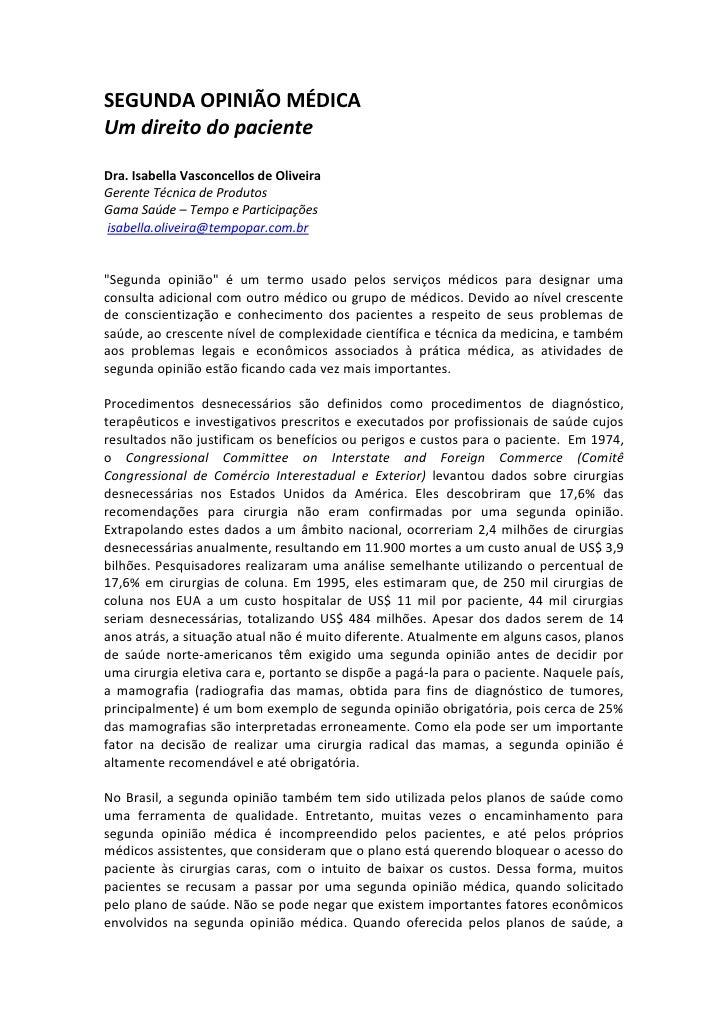 SEGUNDA OPINIÃO MÉDICA <br />Um direito do paciente <br />Dra. Isabella Vasconcellos de Oliveira <br />Gerente Técnica de ...