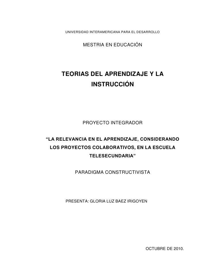 UNIVERSIDAD INTERAMERICANA PARA EL DESARROLLO<br />MESTRIA EN EDUCACIÓN<br />TEORIAS DEL APRENDIZAJE Y LA INSTRUCCIÓN<br /...