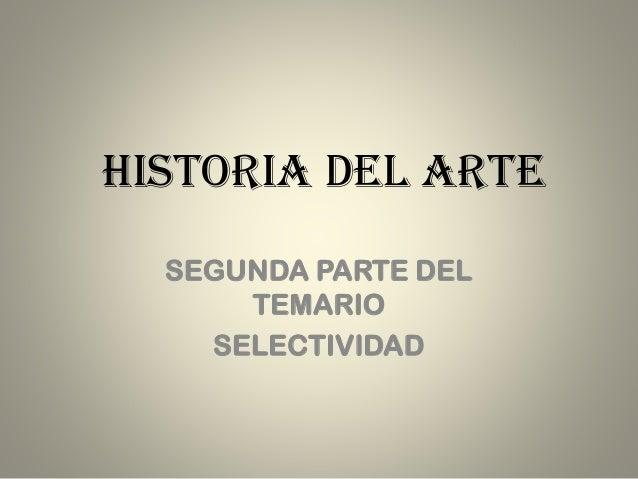 HISTORIA DEL ARTE SEGUNDA PARTE DEL TEMARIO SELECTIVIDAD