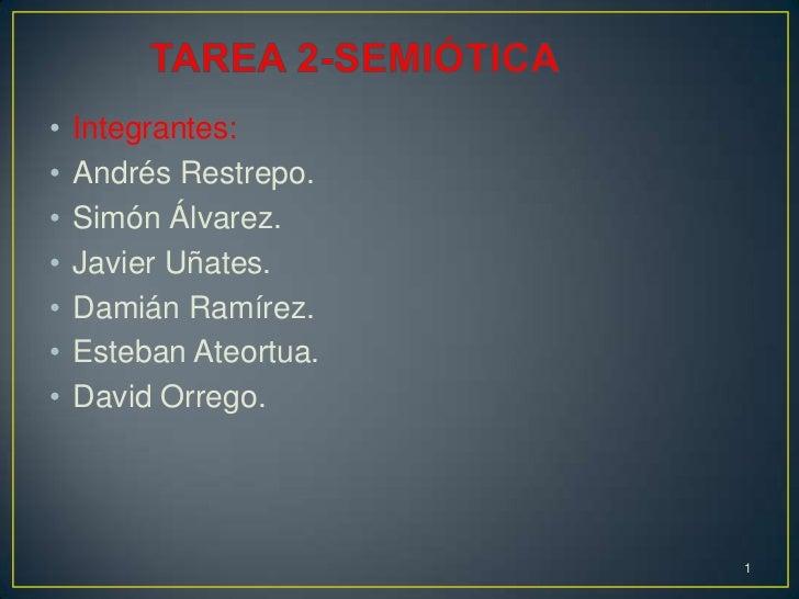 •   Integrantes:•   Andrés Restrepo.•   Simón Álvarez.•   Javier Uñates.•   Damián Ramírez.•   Esteban Ateortua.•   David ...