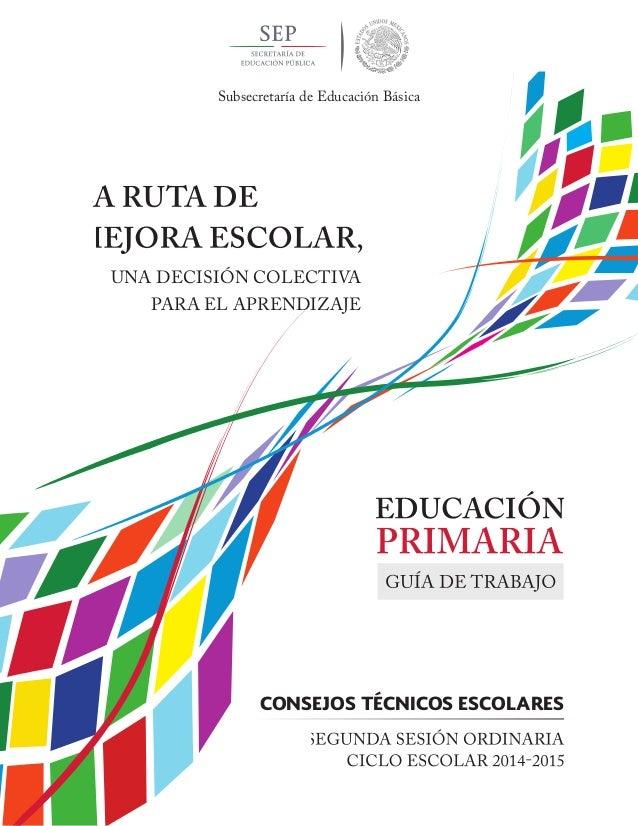 CONSEJOS TÉCNICOS ESCOLARES  Subsecretaría de Educación Básica  UNA DECISIÓN COLECTIVA  PARA EL APRENDIZAJE