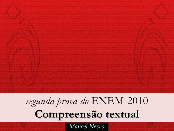 segunda prova do ENEM-2010   Compreensão textual         Manoel Neves