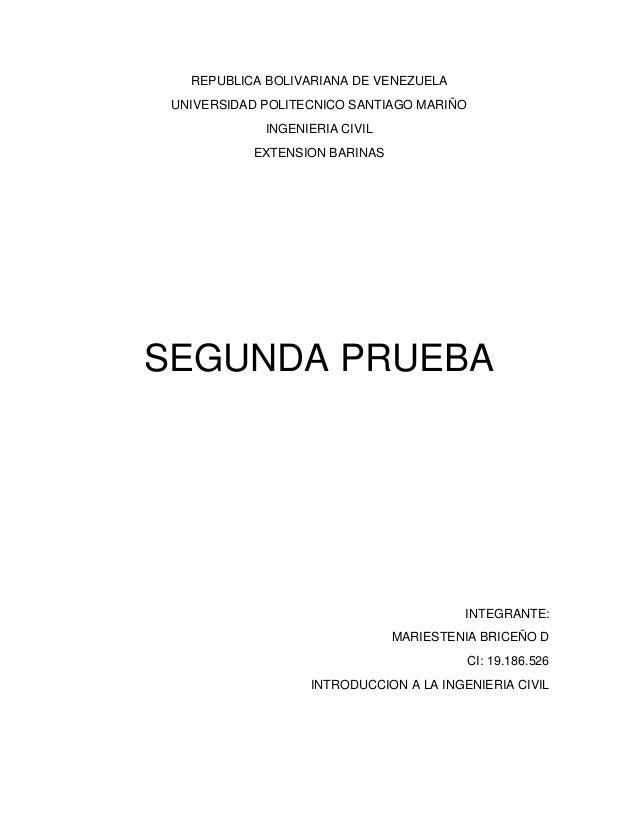 REPUBLICA BOLIVARIANA DE VENEZUELA UNIVERSIDAD POLITECNICO SANTIAGO MARIÑO INGENIERIA CIVIL EXTENSION BARINAS SEGUNDA PRUE...