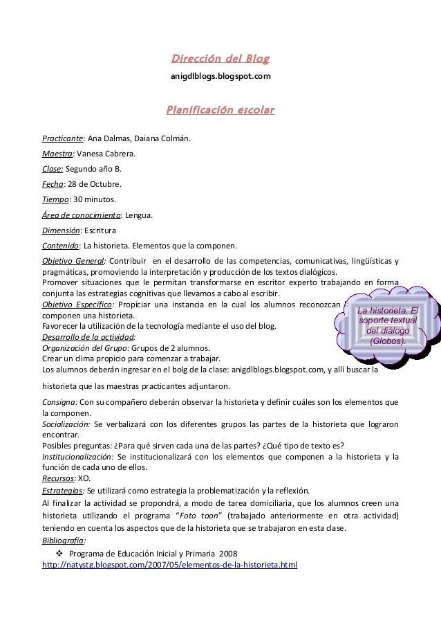 Dirección del Blog anigdlblogs.blogspot.com  Planificación escolar Practicante: Ana Dalmas, Daiana Colmán. Maestra: Vanesa...