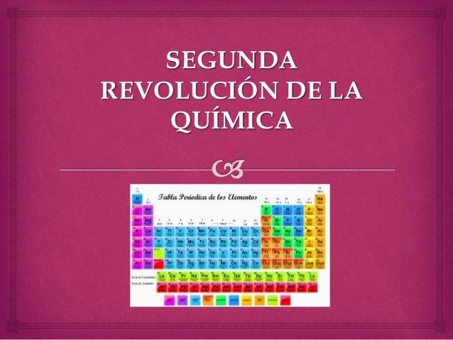 SEGUNDA REVOLUCIÓN DE LA QUÍMICA