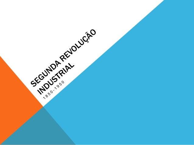 Segunda revolução industrial slide