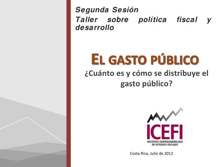 Segunda SesiónTaller sobre política                     fiscal   ydesarrollo  ¿Cuánto es y cómo se distribuye el          ...