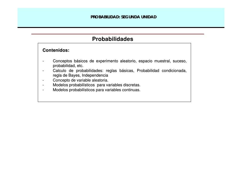 PROBABILIDAD: SEGUNDA UNIDAD                             Probabilidades Contenidos:  -   Conceptos básicos de experimento ...