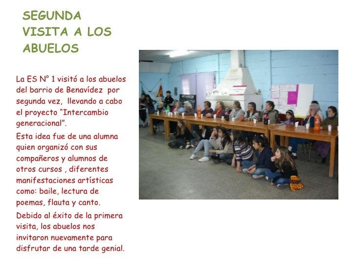 SEGUNDA VISITA A LOS ABUELOS <ul><li>La ES N° 1 visitó a los abuelos del barrio de Benavídez  por segunda vez,  llevando a...