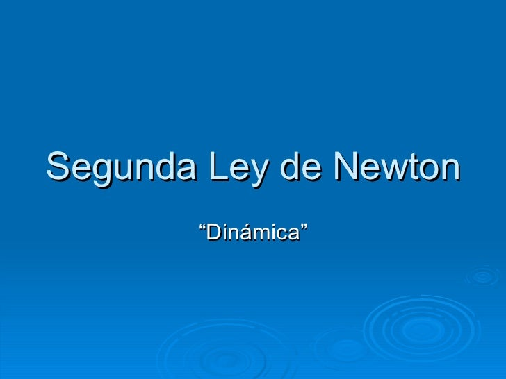 "Segunda Ley de Newton ""Dinámica"""