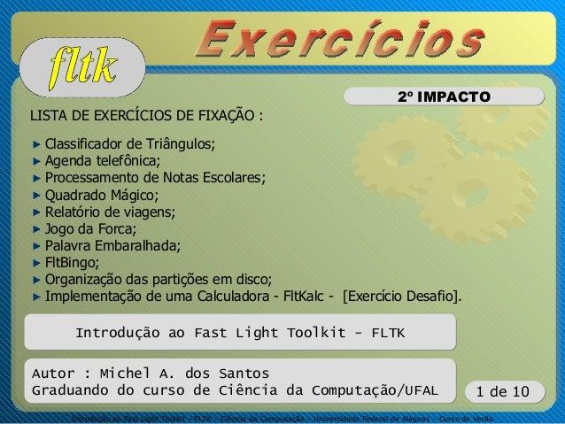 Introdução ao Fast Light Toolkit – FLTK – Ciência da Computação – Universidade Federal de Alagoas – Curso de Verão 1 de 10...