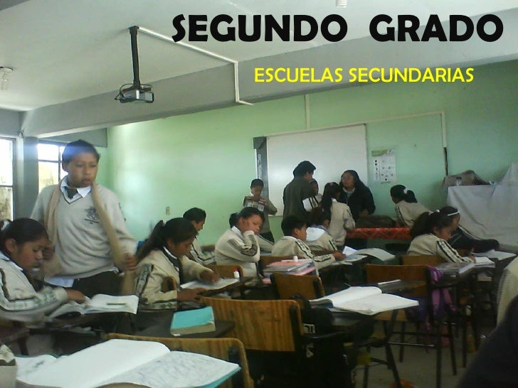 SEGUNDO  GRADO <ul><li>ESCUELAS SECUNDARIAS </li></ul>