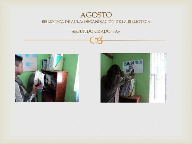 AGOSTOBIBLIOTECA DE AULA: ORGANIZACIÓN DE LA BIBLIOTECA             SEGUNDO GRADO «A»                     