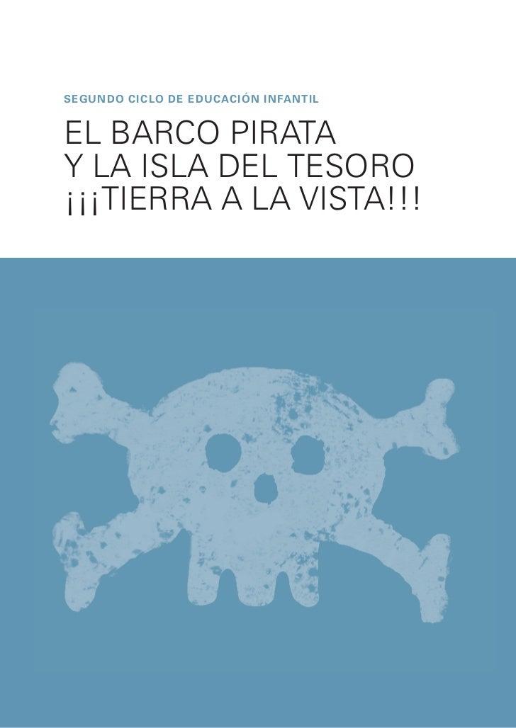 segundo CICLO DE EDUCACIóN INFANTILEL BARCO PIRATAY LA ISLA DEL TESORO¡¡¡TIERRA A LA VISTA!!!