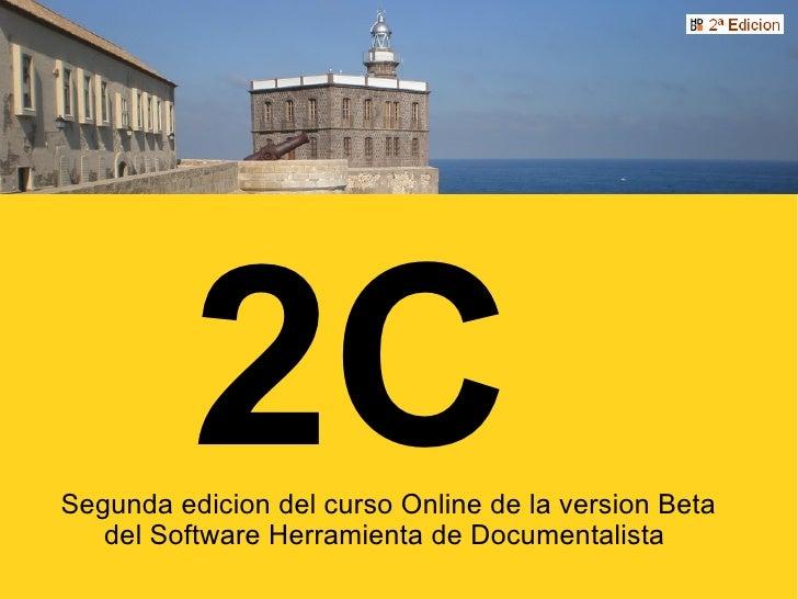 2C Segunda edicion del curso Online de la version Beta    del Software Herramienta de Documentalista